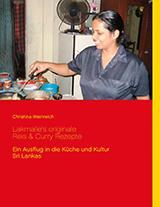 Ein Kochbuch mit Rezepten ihrer Gastmutter aus Sri Lanka von Christina Weinreich